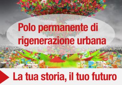 La tua storia, il mio futuro – Polo permanente di rigenerazione urbana